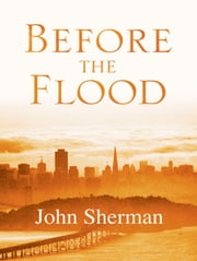 Before The Flood ebook by John Sherman