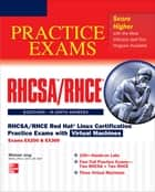 RHCSA/RHCE Red Hat Linux Certification Practice Exams with Virtual Machines (Exams EX200 & EX300) ebook by Michael Jang