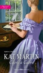Cuore a Cuore eBook by Kat Martin