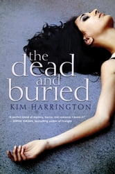The Dead and Buried ebook by Kim Harrington