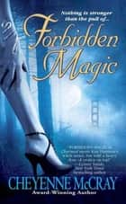 Forbidden Magic ebook by Cheyenne McCray
