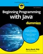 Beginning Programming with Java For Dummies ebook by Barry A. Burd