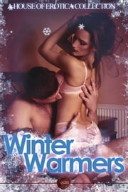 Winter Warmers - A House of Erotica Collection ebook by Annabeth Leong