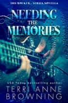Needing The Memories - The Rocker...Series ebook by Terri Anne Browning