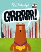 Grrrrr! (Read Aloud by Paul Panting) ebook by Rob Biddulph, Paul Panting