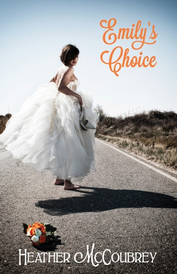 Emily's Choice ebook by Heather McCoubrey