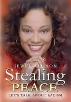 Stealing Peace ebook by Jewel Allison