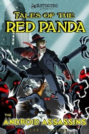 Tales of the Red Panda: The Android Assassins ebook by Gregg Taylor