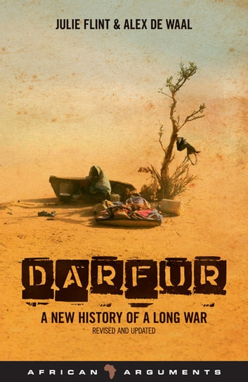 Darfur - A New History of a Long War ebook by Julie Flint,Alex de Waal