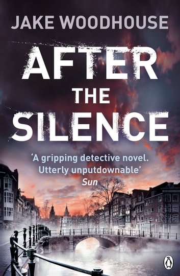 After the Silence - Inspector Rykel Book 1 ebook by Jake Woodhouse