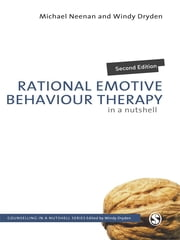 Rational Emotive Behaviour Therapy in a Nutshell ebook by Mr Michael Neenan,Windy Dryden