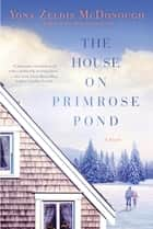The House on Primrose Pond ebook by Yona Zeldis McDonough