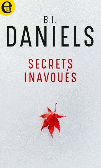 Secrets inavoués ebook by B.J. Daniels