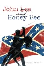 John Lee and Honey Bee ebook by Douglas Abraham