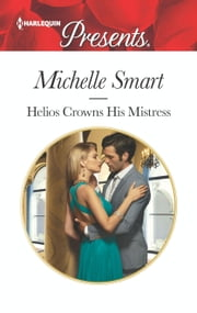 Helios Crowns His Mistress ebook by Michelle Smart