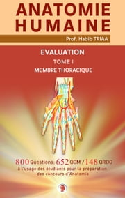 Evaluation - Anatomie du membre thoracique ebook by Triaa Prof. Habib