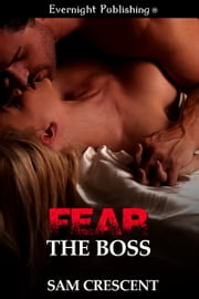 Fear the Boss ebook by Sam Crescent