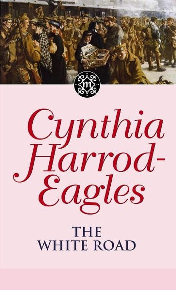 The White Road - The Morland Dynasty, Book 28 ebook by Cynthia Harrod-Eagles