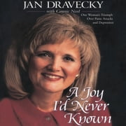 A Joy I'd Never Known - When I Gave Up Control, I Found . . . audiobook by Jan Dravecky, Connie Neal