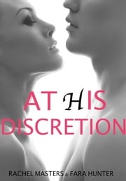 At His Discretion ebook by Rachel Masters,Fara Hunter