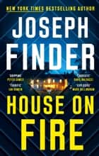 House on Fire ebook by Joseph Finder