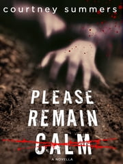 Please Remain Calm ebook by Courtney Summers
