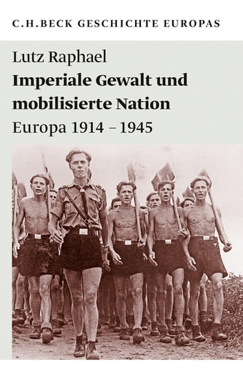 Imperiale Gewalt und mobilisierte Nation - Europa 1914-1945 ebook by Lutz Raphael