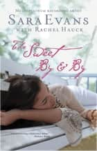 The Sweet By and By ebook by