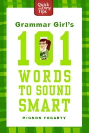 Grammar Girl's 101 Words to Sound Smart ebook by Kobo.Web.Store.Products.Fields.ContributorFieldViewModel