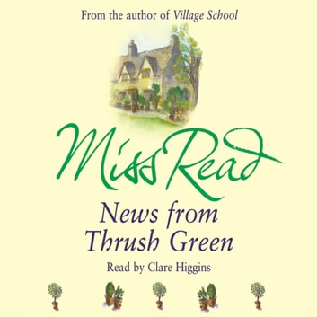 News From Thrush Green audiobook by Miss Read