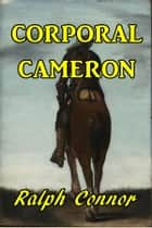 Corporal Cameron ebook by Ralph Connor