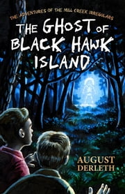 The Ghost of Black Hawk Island ebook by August Derleth,Joe Eckstein