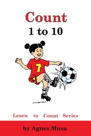 Count 1 to 10 ebook by Agnes Musa