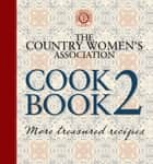 The Country Women's Association Cookbook 2 eBook by Country Women's Association of NSW