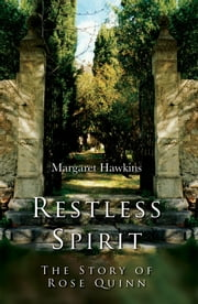 Restless Spirit: The Story of Rose Quinn ebook by Margaret Hawkins