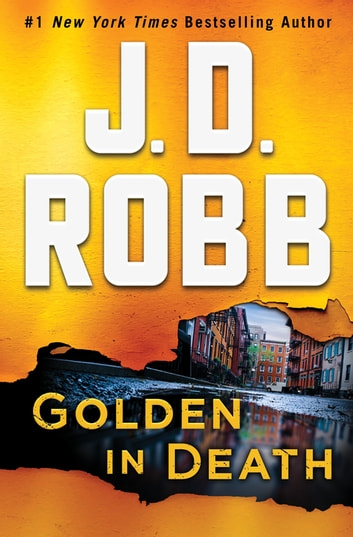 Golden in Death - An Eve Dallas Novel (In Death, Book 50) ebooks by J. D. Robb