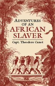 Adventures of an African Slaver ebook by Captain Theodore Canot