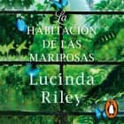 La habitación de las mariposas audiobook by Lucinda Riley