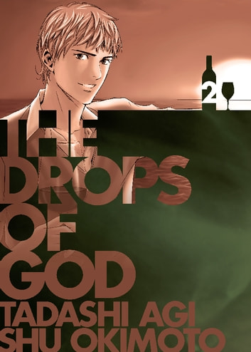 Drops of God - Volume 2 ebook by Tadashi Agi,Shu Okimoto