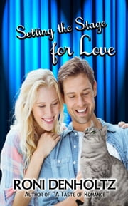 Setting the Stage for Love ebook by Roni Denholtz
