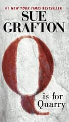 Q Is For Quarry - A Kinsey Millhone Novel ebook by Sue Grafton
