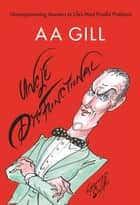 Uncle Dysfunctional ebook by AA Gill