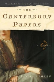 The Canterbury Papers - A Novel ebook by Judith Koll Healey