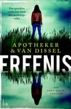 Erfenis - Een Chris Meyer thriller ebook by Apotheker & Van Dissel