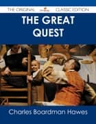 The Great Quest - The Original Classic Edition ebook by Charles Boardman Hawes