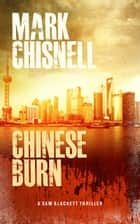 Chinese Burn ebook by Mark Chisnell