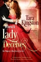 「When a Lady Deceives」(Tara Kingston著)