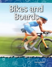 Bikes and Boards: Forces and Motion: Science Readers ebook by Greathouse, Lisa