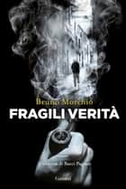 Fragili verità ebook by Bruno Morchio