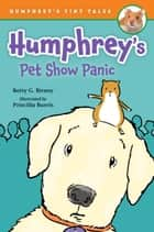 Humphrey's Pet Show Panic ebook by Betty G. Birney, Priscilla Burris